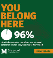 YOUBELONGHEREO96%of full-time students receive a merit-basedscholarship when they transfer to Marywood.M Marywoodmarywood.eduUNIVERSITY YOU BELONG HERE O96% of full-time students receive a merit-based scholarship when they transfer to Marywood. M Marywood marywood.edu UNIVERSITY