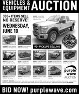 "VEHICLES & AUCTIONEQUIPMENT300+ ITEMS SELLDG3085 16 Ford F350Super Duty Lariat CrewCab pickup truckNO RESERVE!WEDNESDAY,JUNE 10ALWAYSNAIS UNINGAUCTIONSAWAYSDG5686 '04 Chery Silverado DG6496 12 Chevy Silverado2500HD Ext. Cab pickup truck 1500 Crew Cab pickup90+ PICKUPS SELLINGOPENGP9174 12 Ford F350DI2140 17 Dodge Ram3500 Crew Cab pickupDG6497 10 GMC Sierra 1500 GF9054 '04 Chevy Silverado DG6460 '08 Land RoverCrew Cab pickupSuper Duty FX4 Crew Cab3500 Ext. Cab flatbed pickup Range Rover SUVpurplewaveAUCTIONDG5972 '03 New HollandTC35S MFWD tractorDG5941 '16 GMC SavanaGK9187 13 Bobcat 3400XLDG5968 '01 Van Hool T2145box truckutility vehiclecoach busINVENTORY INCLUDES: pickup trucks, vans, campers, passenger vehicles, SUVS, flatbed trucks, box trucks, coach bus, school buses, utility vehicles,tractors, wrecker truck, refuse truck, cargo trailers, lawn mowers and more. All items are sold ""AS IS."" 10% buyers premium applies. 866.608.9283BID NOW! purplewave.com VEHICLES & AUCTION EQUIPMENT 300+ ITEMS SELL DG3085 16 Ford F350 Super Duty Lariat Crew Cab pickup truck NO RESERVE! WEDNESDAY, JUNE 10 ALWAYS NAIS UNING AUCTIONS AWAYS DG5686 '04 Chery Silverado DG6496 12 Chevy Silverado 2500HD Ext. Cab pickup truck 1500 Crew Cab pickup 90+ PICKUPS SELLING OPEN GP9174 12 Ford F350 DI2140 17 Dodge Ram 3500 Crew Cab pickup DG6497 10 GMC Sierra 1500 GF9054 '04 Chevy Silverado DG6460 '08 Land Rover Crew Cab pickup Super Duty FX4 Crew Cab 3500 Ext. Cab flatbed pickup Range Rover SUV purple wave AUCTION DG5972 '03 New Holland TC35S MFWD tractor DG5941 '16 GMC Savana GK9187 13 Bobcat 3400XL DG5968 '01 Van Hool T2145 box truck utility vehicle coach bus INVENTORY INCLUDES: pickup trucks, vans, campers, passenger vehicles, SUVS, flatbed trucks, box trucks, coach bus, school buses, utility vehicles, tractors, wrecker truck, refuse truck, cargo trailers, lawn mowers and more. All items are sold ""AS IS."" 10% buyers premium applies. 866.608.9283 BID NOW! purplewave.com"