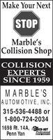Make Your NextSTOPMarble'sCollision ShopCOLLISIONEXPERTSSINCE 1959MARBLE'SAUTOMOTIVE, IN C.315-536-4488 or1-800-724-20341698 Rt. 14A,Penn YanECH-NETProfessionalAUTÓ SERVICE Make Your Next STOP Marble's Collision Shop COLLISION EXPERTS SINCE 1959 MARBLE'S AUTOMOTIVE, IN C. 315-536-4488 or 1-800-724-2034 1698 Rt. 14A, Penn Yan ECH-NET Professional AUTÓ SERVICE