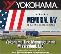 YOKOHAMA.MEMORIAL DAYREMEMBER AND HONORYOKOHAMAYokohama Tire ManufacturingMississippi, LLC1 Yokohama Blvd, West Point, MS 39773(800) 423-4544 | www.yokohamatire.com YOKOHAMA. MEMORIAL DAY REMEMBER AND HONOR YOKOHAMA Yokohama Tire Manufacturing Mississippi, LLC 1 Yokohama Blvd, West Point, MS 39773 (800) 423-4544 | www.yokohamatire.com