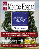 """+Monroe HospitalPATIENT SAFETYEXCELLENCEAWARD""""2019healthgrades.Ranked among the TOP 10% of hospitalsnationwide for Patient Safety4011 SMonroe Medical Park Blvd.Bloomington, IN 47403812-825-1111SAFEPLACEYou are our Community. We are your hospital.HT-801285-1 +Monroe Hospital PATIENT SAFETY EXCELLENCE AWARD"""" 2019 healthgrades. Ranked among the TOP 10% of hospitals nationwide for Patient Safety 4011 SMonroe Medical Park Blvd. Bloomington, IN 47403 812-825-1111 SAFE PLACE You are our Community. We are your hospital. HT-801285-1"""
