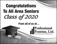 CongratulationsTo All Area SeniorsClass of 2020From all of us at...ProfessionalProteins, Ltd.Certified Organic Processor/Manufacturer Congratulations To All Area Seniors Class of 2020 From all of us at... Professional Proteins, Ltd. Certified Organic Processor/Manufacturer