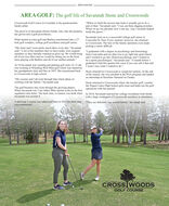 """AdvertorialAREA GOLF: The golf life of Savannah Stone and CrosswoodsCrosswoods Golf Course in Crosslake is the quintessentialfamily affair.""""When we built the newest nine holes I actually got to be apart of that,"""" Savannah said. """"I was out there digging trenches.When we go out and play now I can say, """"yep, I actually helpedThe proof is in Savannah (Stone) Smith, who, like the property, build this green.""""has grown into a golf powerhouse.What started as mini-golf and Barbies transformed into a 27-hole golf complex, college golf excellence and golf career.Savannah went on to a successful college golf career atConcordia St. Paul. Every summer, however, she returnedto Crosswoods. The lure of the family operation even madepicking a career difficult.""""My sister and I were pretty much there every day,"""" Savannahsaid. """"A lot of the members that we have today were originalmembers so they literally watched us grow up. We would bring from Concordia and my plan was to go right into grad schoolall of our toys there and we would be sitting out on the frontlawn playing with Barbies and all of our stuffed animals.""""""""I graduated with a degree in psychology and kinesiologyand I wanted to go into clinical psychology and I wanted tobe a sports psychologist,"""" Savannah said. """"A month before Igraduated I had this quarter-life crisis if you can call it that andI wasn't sure what I wanted to do.""""At 10 Savannah was washing and parking golf carts. At 12 shewas working at Whistling Wolf Mini-golf which was started byher grandparents Jack and Dee in 1967. She transitioned backto Crosswoods in high school.Stone returned to Crosswoods to weigh her options. At the endof the season, she was enrolled in the PGA program and landedan internship at Hazeltine National in Chaska.""""My cousins and I all went through that whole phase ofworking with the family,"""" Savannah said.Stone returned to Crosswoods where she teaches golf, coachesthe Pequot Lakes High School girls team and helps run the golfThe golf business """