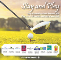 Stay and PlayStay in centrallyPlay one of 50 courses each day of your visit.located Brainerd, MN.SuperArrowwood BAYMONTCOMFORTSUITEScounTRYDays Inn& Suites.Holiday anExpressa SuitesQUALITYINN & SUITESINNA SUITESINNBY CHOICE HOTELS218-822-5634218-829-03917836 Fairview Rd218-824-3232218-828-428814341 Edgewood Dr218-822-1133218-825-72347376 Wolda RDBaxter, MN 56425218-828-2161218-829-3080218-270-73336967 Lake Forest Road7208 Fairview RoadBaster, MN 5642515739 Audubon WayBaxter, MN 5642515058 Delwood Dr14466 Dellwood Dr2115 s eh St Building ABrainerd, MN 56401Baxter, MN 56425Baxter, MN S6425Baster, MN 56425Baxter. MN 56425Baxter, MN S6425VISITBRAINERDO Stay and Play Stay in centrally Play one of 50 courses each day of your visit. located Brainerd, MN. Super Arrowwood BAYMONT COMFORT SUITES counTRY Days Inn & Suites. Holiday an Express a Suites QUALITY INN & SUITES INNA SUITES INN BY CHOICE HOTELS 218-822-5634 218-829-0391 7836 Fairview Rd 218-824-3232 218-828-4288 14341 Edgewood Dr 218-822-1133 218-825-7234 7376 Wolda RD Baxter, MN 56425 218-828-2161 218-829-3080 218-270-7333 6967 Lake Forest Road 7208 Fairview Road Baster, MN 56425 15739 Audubon Way Baxter, MN 56425 15058 Delwood Dr 14466 Dellwood Dr 2115 s eh St Building A Brainerd, MN 56401 Baxter, MN 56425 Baxter, MN S6425 Baster, MN 56425 Baxter. MN 56425 Baxter, MN S6425 VISITBRAINERDO