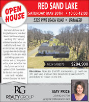 RED SAND LAKEOPENHOUSE 10:00-12:005335 PINE BEACH ROAD  BRAINERDSATURDAY, MAY 30THRed Sand Lake home has llliving facilities on the main floor!Minutes from Baxter shoppingand dining. 3 br, 2 bath andunfinished basement where youcould add a family room. 2.23acre lot that has 2-stall garage w/3 garage doors for drivethroughcapabilities. You also get a 46x26pole building to store extravehicles, boat, etc. New paint inand out, septic and well are lessthan 5 yrs old and electricalupdated in 2019. Opportunitieslike this don't come up often.come check it out beforesomeone buys your lake home!MLS# 5498575$284,900Directions: From the 210/371 intersection, go north on371 and take a left on Pine Beach Rd (County Rd 77)and follow to house on the left.RGAMY PRICE218-821-6760REALTYGROUPancprice@brainerd.netREAL PEOPLE. REAL RESULTS. RED SAND LAKE OPEN HOUSE  10:00-12:00 5335 PINE BEACH ROAD  BRAINERD SATURDAY, MAY 30TH Red Sand Lake home has ll living facilities on the main floor! Minutes from Baxter shopping and dining. 3 br, 2 bath and unfinished basement where you could add a family room. 2.23 acre lot that has 2-stall garage w/ 3 garage doors for drivethrough capabilities. You also get a 46x26 pole building to store extra vehicles, boat, etc. New paint in and out, septic and well are less than 5 yrs old and electrical updated in 2019. Opportunities like this don't come up often. come check it out before someone buys your lake home! MLS# 5498575 $284,900 Directions: From the 210/371 intersection, go north on 371 and take a left on Pine Beach Rd (County Rd 77) and follow to house on the left. RG AMY PRICE 218-821-6760 REALTYGROUP ancprice@brainerd.net REAL PEOPLE. REAL RESULTS.