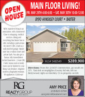 MAIN FLOOR LIVING!OPENHOUSEFRI. MAY 29TH 4:00-6:00  SAT. MAY 30TH 10:00-12:008190 HINCKLEY COURT  BAXTERNEW, main-level living in anassociation, with a basement!Close to shopping, medicalservices, dining andeverything that Baxter has tooffer, including a park acrossthe street! 3 BR, 2 bath & 2-stall attached garage. Mastersuite has a walk-in closet andprivate bath. You also get abonus, fully framed/sheetrocked basement. 2 more BR,I bath, bonus room & familyroom can be finished to yourliking. Gas fireplace, irrigationsystem & fingerprint resistant, 371. Turn left at stoplights (County Rd 48), left onSS appliances. Cu-de-sac!MLS# 5483549$289,900O RMLSMNDirections: From the 210/371 intersection, go south onBerrywood, right on Hinckley Ct to property on left.RGAMY PRICE218-821-6760REALTYGROUPancprice@brainerd.netREAL PEOPLE. REAL RESULTS. MAIN FLOOR LIVING! OPEN HOUSE FRI. MAY 29TH 4:00-6:00  SAT. MAY 30TH 10:00-12:00 8190 HINCKLEY COURT  BAXTER NEW, main-level living in an association, with a basement! Close to shopping, medical services, dining and everything that Baxter has to offer, including a park across the street! 3 BR, 2 bath & 2- stall attached garage. Master suite has a walk-in closet and private bath. You also get a bonus, fully framed/sheet rocked basement. 2 more BR, I bath, bonus room & family room can be finished to your liking. Gas fireplace, irrigation system & fingerprint resistant, 371. Turn left at stoplights (County Rd 48), left on SS appliances. Cu-de-sac! MLS# 5483549 $289,900 O RMLSMN Directions: From the 210/371 intersection, go south on Berrywood, right on Hinckley Ct to property on left. RG AMY PRICE 218-821-6760 REALTYGROUP ancprice@brainerd.net REAL PEOPLE. REAL RESULTS.