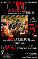 """CLOSINGWE AREOUR GALLERYDON'T MISS IT!THIS IS A ONCE IN ALIFETIME OPPORTUNITYALLVICTOROSTROVSKY73%OFF!NOW IS THE TIME TO BUYfor your Home, Office, Early Christmas Gift or any other occasion.FEATURING:GREATGravoniART&SELECTION OF.SOAPSTONE SCULPTURES!wanniFINE ART GALLERYSAME LOCATIONASGIOVANNI MUSICSCHOOL OF MUSIC10528 - MAYFIELD RD.780.944.9090giovannimusic.caOpen daily from 10am-6pm Closed Sundays ""CLOSING WE ARE OUR GALLERY DON'T MISS IT! THIS IS A ONCE IN A LIFETIME OPPORTUNITY ALL VICTOR OSTROVSKY 73 % OFF! NOW IS THE TIME TO BUY for your Home, Office, Early Christmas Gift or any other occasion. FEATURING: GREAT Gravoni ART& SELECTION OF. SOAPSTONE SCULPTURES! wanni FINE ART GALLERY SAME LOCATIONAS GIOVANNI MUSIC SCHOOL OF MUSIC 10528 - MAYFIELD RD. 780.944.9090 giovannimusic.ca Open daily from 10am-6pm Closed Sundays"