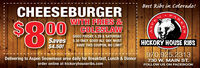 Best Ribs in Colorado!CHEESEBURGERWITH FRIES &COLESLAWS00GOOD FRIDAY, 5.29 & SATURDAY,Saves 5.30 ONLY. GOOD ALL DAY, MUSTHAVE THIS COUPON, NO LIMITHICKORY HOUSE RIBS$4.50!Delivering to Aspen Snowmass area daily for Breakfast, Lunch & Dinnerorder online at hickoryhouseribs.com970.925.2313730 W. MAIN ST.FOLLOW US ON FACEBOOKRKER Best Ribs in Colorado! CHEESEBURGER WITH FRIES & COLESLAW S00 GOOD FRIDAY, 5.29 & SATURDAY, Saves 5.30 ONLY. GOOD ALL DAY, MUST HAVE THIS COUPON, NO LIMIT HICKORY HOUSE RIBS $4.50! Delivering to Aspen Snowmass area daily for Breakfast, Lunch & Dinner order online at hickoryhouseribs.com 970.925.2313 730 W. MAIN ST. FOLLOW US ON FACEBOOK RKER