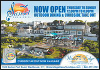 NOW OPEN 2:00PM TO 8:00PMTHURSDAY TO SUNDAYsetOUTDOOR DINING & CURBSIDE TAKE OUTBAR & GRILLWater's EdgeCURBSIDE TAKEOUT NOW AVAILABLERESORT & SPA1525 Boston Post Road, Westbrook, CT | WatersEdgeResortAndSpa.com | 860-399-5901 NOW OPEN 2:00PM TO 8:00PM THURSDAY TO SUNDAY set OUTDOOR DINING & CURBSIDE TAKE OUT BAR & GRILL Water's Edge CURBSIDE TAKEOUT NOW AVAILABLE RESORT & SPA 1525 Boston Post Road, Westbrook, CT | WatersEdgeResortAndSpa.com | 860-399-5901