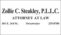 Zollie C. Steakley, P.L.L.C.ATTORNEY AT LAW101 E. 3rd St.Sweetwater235-8700 Zollie C. Steakley, P.L.L.C. ATTORNEY AT LAW 101 E. 3rd St. Sweetwater 235-8700