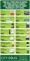 FIND ALL YOUR HEALTH NEEDSAT YOUR LOCALLY OWNED,FULL-SERVICE HEALTH MARTPHARMACY, CITY DRUG.ALIGNProbiotic Supplement24/7 Digestive SupportrCapsules, 28PRILOSEC OTCTreats Frequent HeartburntAcid Reducer, 20 mgOmeprazole Delayed-ReieaseTabiets, 42 ctalgnPrilosec$24 99$22 99CETAPHILMoisturizing LotionBody & Face16 ozGentle Skin CleanserFace & Body16 ozALEVENaprosen Sodum, 220 mg (NSAID)Pain Relever/Fever ReducerCaplets. Tablets, or Arthritis CapCaplets. 100 ctALEVE$1029$999ou ChoiceYour ChoiceNATURE'S TRUTHNATROLMelatoninAdvanced Sleep 10 mgTime Release, Dietary SupplementTablets, 60 ctNaCo0-10, 100 mg Plus. Black Pepper ExtractDietary Supplement, Softgels, 50 ctMelatorin$1199$949r ChoiceChoiceTECNUHealth MartELECTROLYTE SOLUTIONMaxed Fruit. Grape or Strawberry FlavorstecraOutdoor Skin CleanoerRemoves Poison lvy & Oak Ols4 oz33.8 oz$699$399COMPARE TOCholoe PedalyteHealth MartTRIPLE ANTIBIOTIC OINTMENTOriginal Strength, First Aid1 ozHealth MartOMEPRAZOLEAcid Reducer, 20 mg Delayed ReleaseTabiets, 42 ctOele$599$2099COMPARE TO NeosporinCOMPARE TO Prilosec OTCHealth MartGLUCOSAMINE CHONDROITINAdvanced + 1500 mg MSM, DietarySupplement. Tablets, 120 ctHealth MartCRANBERRYUltra Strength, 500 mgDietary Supplement, Tablets, 30 et$1299$599COMPARE TO Move Free Advanced+ MSMHealth MartALL DAY ALLERGY24 Hour, AntihistamineTablets, 30 ctHealth MartCHILDREN'S ALL DAY ALLERGYelthMarsAntihistamine, 2 Years & OlderCherry Flavored, 4 oAll DayAllergy$999699COMPARE TO Children's ZyrtecCOMPARE TO Zrtec314 3rd Street, Int1 Falls, MNCITY DRUGMonday - Saturday 8 am - 6 pmcitydrugifalls.com218.283.3061ORIGINAL FIND ALL YOUR HEALTH NEEDS AT YOUR LOCALLY OWNED, FULL-SERVICE HEALTH MART PHARMACY, CITY DRUG. ALIGN Probiotic Supplement 24/7 Digestive Supportr Capsules, 28 PRILOSEC OTC Treats Frequent Heartburnt Acid Reducer, 20 mg Omeprazole Delayed-Reiease Tabiets, 42 ct algn Prilosec $24 99 $22 99 CETAPHIL Moisturizing Lotion Body & Face 16 oz Gentle Skin Cleanser Face & Body 16 oz ALEVE Naprosen