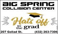 BIG SPRINGCOLLISION CE NTERHats offtothe207 Goliad St.(432) 263-7306294299 BIG SPRING COLLISION CE NTER Hats off to the 207 Goliad St. (432) 263-7306 294299