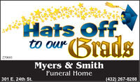 Hats Offto ourBrads270681Myers & SmithFuneral Home301 E. 24th St.(432) 267-8288 Hats Off to our Brads 270681 Myers & Smith Funeral Home 301 E. 24th St. (432) 267-8288