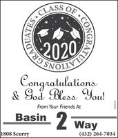 CLASS OFATULATIONS GRAD2020Congratulations& Goå Bless You!From Your Friends AtBasinWay1808 Scurry(432) 264-7034CO310378 CLASS OF ATULATIONS GRAD 2020 Congratulations & Goå Bless You! From Your Friends At Basin Way 1808 Scurry (432) 264-7034 CO 310378