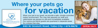 Where your pets gofor vacationWhen your pet is our guest, we provide a safe, climate-controlledindoor environment. You may rest assured our staff andveterinarian are always on site and immediately available.Our canine and feline guests are quartered in separate areasfor a stress-free stay.NORTHPOINTEVETERINARY HOSPITAL880 w Onstott Road, Yuba City  674-8670OPEN 24/7 Where your pets go for vacation When your pet is our guest, we provide a safe, climate-controlled indoor environment. You may rest assured our staff and veterinarian are always on site and immediately available. Our canine and feline guests are quartered in separate areas for a stress-free stay. NORTHPOINTE VETERINARY HOSPITAL 880 w Onstott Road, Yuba City  674-8670 OPEN 24/7