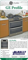 """GE ProfileGE ProfileModel PGS960EELESGE ProfileReplace your old 30"""" free-standing range witha new 30"""" slide-in model. A large, continuouscooking surface gives you extra room for potsand pans of all sizes and lets cookware moveeasily from burner to burner. Versatile burnercreates intense heat perfect for searing, fryingand sautéing.O Dual purpose centerburnerE 18,000 BTU PowerBoil burnerE Anywhere control withremote notificationsE Available in 4 colorsMCNALLYAPPLIANCES119 D St., Marysville 769 Plumas St., Yuba City(530) 742-5101(530) 674-2870www.mcnallyappliances.com GE Profile GE Profile Model PGS960EELES GE Profile Replace your old 30"""" free-standing range with a new 30"""" slide-in model. A large, continuous cooking surface gives you extra room for pots and pans of all sizes and lets cookware move easily from burner to burner. Versatile burner creates intense heat perfect for searing, frying and sautéing. O Dual purpose center burner E 18,000 BTU Power Boil burner E Anywhere control with remote notifications E Available in 4 colors MCNALLY APPLIANCES 119 D St., Marysville 769 Plumas St., Yuba City (530) 742-5101 (530) 674-2870 www.mcnallyappliances.com"""