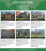 CHESTNUT PARK.REAL ESTATE LIMITED, BROKERAGECHRISTIE'SINTERNATIONAL REAL ESTATEOUR GLOBAL PARTNERwww.eileenfarrow.comwww.eileenfarrow.comwww.eileenfarrow.com23 GLENGROVE AVE W31 OLD FOREST HILL RDROSEDALE - 19 WHITEHALL RD$5,995,000 Landmark Victorian Grand$5,495,000 Centre Ice location in Forest $4,995,000 Fabulous 4 bdrm fam homejust 11 years old. 10 ft ceilings. Finestmaterials throughout. Chef's kitchenopens to family rm o/l South garden.Garage w/ covered drive.Eileen Farrow*Dame with iconic turret. 5 bdrm. Magical Hill. Wonderful family home: 5 bdrms,reno'd coach house. Private doublelarge bright kitchen, cool raised diningdriveway. This property has rarely come room with enormous deck. Singleto market!Eileen Farrow*garage and carport.Eileen Farrow*www.eileenfarrow.comwww.eileenfarrow.comwww.MuskokaCottageForSale.caLYTTON PARK - 265 GLENGROVE AVEMOORE PARK - 63 CLIFTON ROADLAKE MUSKOKA EXCLUSIVE OFFERING$3,195,000 Fine 4 bdrm bright famhome. Finest details. High ceilings.French doors flow from kitchen andfamily rooms to Mark Hartley designedgardens. Single car garage.Eileen Farrow*$3,195,000 Main floor great roomwith double height ceiling. 5 bedroomswith third floor Master suite. Garage.Finished basement with playroom & spa south-west. Long, open views. Garagearea with sauna. Steps to TTC.Eileen Farrow*$2,995,000 Sand beach & sunsets.Spectacular Normerica Post & Beam.Private estate property, 2.4 acres, 204w 2BR guest suite. Close to golf, town &only 2 hours from GTA.Maggie Tomlinson***SALES REPRESENTATIVE *BROKER416.925.9191| www.CHESTNUTPARK.COMSOLD CHESTNUT PARK. REAL ESTATE LIMITED, BROKERAGE CHRISTIE'S INTERNATIONAL REAL ESTATE OUR GLOBAL PARTNER www.eileenfarrow.com www.eileenfarrow.com www.eileenfarrow.com 23 GLENGROVE AVE W 31 OLD FOREST HILL RD ROSEDALE - 19 WHITEHALL RD $5,995,000 Landmark Victorian Grand $5,495,000 Centre Ice location in Forest $4,995,000 Fabulous 4 bdrm fam home just 11 years old. 10 ft ceilings. Finest materials throughout. Chef's k