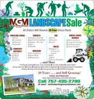 MGMLANDSCAPESaleMERRYMAN GROUNDS MAINTENANCESince 1981All Orders Will Receive 10 Free Vinca PlantsPAVESTONE PAVERSO PatiosO CourtyardsO DrivewaysO SidewalksCONCRETEI Driveways- New/OldRip Out Old & Install NewO Stamped - All ColorsI PatiosSODO FescueO BermudaO ZoysiaBOBCAT LOADERSERVICESO Fill In Low SpotsO Gravel for DrivewaysO Grading/LevelingO Drains InstalledSidewalksLANDSCAPEMATERIALSO TopsoilO MulchO SandO Fill DirtIRRIGATIONI New InstallationO Repair WorkO WinterizationMULCHO (Delivery orDelivery andSpread!)O RedO BlackO Brown (Shredded)$175...and MoreFine/Rough Grading Dump Trucks Available I Fire Pits Installed I Leaves RakedSpring Clean Ups! PaversI Retaining Walls Patios & Walkways Landscaping Design & InstallationSeeding Weeding & Mowing Pruning/Leaf Removal Tree/Shrub Spraying38 Years .... and Still Growing!FREE ESTIMATES!www.mgmmaintenance.com/free-estimate/Call 757-435-2700Or email - estimates@mgmmaintenance.comHours:Mon - Fri: 8:00 AM - 8:00 PMSat: 7:00 AM - 6:00 PMSun: 8:00 AM - 4:00 PM MGMLANDSCAPESale MERRYMAN GROUNDS MAINTENANCE Since 1981 All Orders Will Receive 10 Free Vinca Plants PAVESTONE PAVERS O Patios O Courtyards O Driveways O Sidewalks CONCRETE I Driveways- New/Old Rip Out Old & Install New O Stamped - All Colors I Patios SOD O Fescue O Bermuda O Zoysia BOBCAT LOADER SERVICES O Fill In Low Spots O Gravel for Driveways O Grading/Leveling O Drains Installed Sidewalks LANDSCAPE MATERIALS O Topsoil O Mulch O Sand O Fill Dirt IRRIGATION I New Installation O Repair Work O Winterization MULCH O (Delivery or Delivery and Spread!) O Red O Black O Brown (Shredded) $175 ...and More Fine/Rough Grading Dump Trucks Available I Fire Pits Installed I Leaves Raked Spring Clean Ups! PaversI Retaining Walls Patios & Walkways Landscaping Design & Installation Seeding Weeding & Mowing Pruning/Leaf Removal Tree/Shrub Spraying 38 Years .... and Still Growing! FREE ESTIMATES! www.mgmmaintenance.com/free-estimate/ Call 757-435-2700 Or email - estimates@mgmmaintenance.com Hours: Mon - Fri: 8:00 AM - 8:00 PM Sat: 7:00 AM - 6:00 PM Sun: 8:00 AM - 4:00 PM