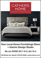 CATHERSFURNITURE + INTERIOR DESIGNYour Local Home Furnishings Store+ Interior Design StudioWe are OPEN! M-F 10-5, Sat 10-4530 Basalt Ave, Basalt | 970.927.6556 | cathershome.com CATHERS  FURNITURE + INTERIOR DESIGN Your Local Home Furnishings Store + Interior Design Studio We are OPEN! M-F 10-5, Sat 10-4 530 Basalt Ave, Basalt | 970.927.6556 | cathershome.com