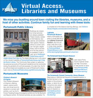 Virtual Access:Libraries and MuseumsPORTSMOUTHVIRGINIAWe miss you bustling around town visiting the libraries, museums, and ahost of other activities. Continue family fun and learning with these tools:Portsmouth Public Librarya complete list of the distance learning offerings, visit Childrens-MuseumVirginia.comleducation/online-learningl.Buildings are closed,but virtual servicesLightshipPortsmouth Museumare always available!These include a variety History enthusiasts canenjoy a virtual field trip ofcational, and entertain- the Lightship PortsmouthMuseum, and find outwhat it was like to livein those close quartersat PortsmouthNaval-ShipyardMuseum.com/of informational, edu-ment options. Patronswithout a current cardPORcan now get a digitallibrary card to accessall of the free resourc-es available. To get acard, go to Portsmouth-PublicLibrary.org/227IDigital-Library-Card-Sign-Up.The digital offerings are in one placeon the Library's website at PortsmouthPublicLibrary.org/31/Dig-ital-Branch-Library. The Community Diary project is capturingthe personal accounts of Portsmouth residents and the communityduring the pandemic for archival purposes. At a later time, the Di-ary will be shared and available as a part of Portsmouth's history.Learn more at PortsmouthPublicLibrary.org/228/Community-Diary.FROTSM OUTH PUBLIC UBRARWonline-learninglightship-portsmouth-virtual-tourl.The Portsmouth Naval Shipyard MuseumLearn about Ports-mouth's Spanish Amer-ican War monument,or read stories of navalwMUSEUMhistoryPortsmouthNa-valShipyardMuseum.com/online-learningl.Portsmouth MuseumsThe Portsmouth Colored Community Library MuseumRead about a 1954 fan-led boycott of a baseball stadium inNorfolk that led to inte-gration of the entrancegates, or delve into aninteractive story aboutguiding an escapedslave to freedom atChildren's Museumof VirginiaThe Children's Museumof Virginia is offeringvideos, science activi-ties, and virtual tours forstudents to connect withCRDRENCS MUSEUM.OE YRCINAexhibit