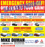 EMERGENCY SELI LF!OUNCSES FUOR GAIN!THA Od 12 VEHICLES DELIVERED IN 30 DAYS!!!SPECIAL PURCHASE - 1 OWNER OFF LEASELOW MILEAGEFACTORY WARRANTYLIKE NEW CONDITIONNEW CAR FINANCINGALL MAKES AND MODELSOVER 400 IN STOCKSAVE THOUSANDS! COMPARE ANYWHERE!2017 CHEVY SILVERADO 4WD 2017 HONDA PILOT EX-L AWDDOUBLE CAB, 31K MILES, STKI518122017 RAM 1500 4WD25K MILES, STKAS18132017 JEEP GRD CHEROKEE LAREDO36K MILES, STK#518194WD, 43K MILES, STK#51853SALE PRICE$23,905SALE PRICE$23,986SALE PRICE$21,286SALE PRICE$19,771DOOR BUSTERS!NO REASONABLENO CASH ORTRADE NEEDEDReliable Dependable - TransportationCall Now! These Bargains Will Not Last!2010 NISSAN XTERRAOFFER REFUSED2014 KIA SOUL FWD2013 DODGE DART SE2012 FORD ESCAPE LTDSTKAS0744-1STKIS1735ASTKAS1905STKAS1761-1ONLY$6,990ONLY$6,880ONLYONLY$6,981$7,990MIKE DUMANWe Ane Celebrating AAUTO SUPERSTORE The Du-Man's!MITSUBISHIMOTORS1-866-614-1111 2300 Godwin Blvd  SuffolkANRIVERSADrive your Ambition*SALE PRICES EXPIRE 5 DAYS AFTER PUBLICATION. PRICES DO NOT INCLUDE TAX, TAGS AND S479 PROCESSING FEE MUST PRESENT AD AT TIME OF SALE ANDMikeDuman.comCANNOT BE COMBINED WITH OTHER OFFERS OA DISCOUNTS. PAYMENTS BASED ON 75 MONTHS O 45% WITH 10% DOWN CASH OR TRADE AND SUBJECT TOCREDIT APPROVAL MSAP IS BASED ON KELLY BLUE BOOK, WHEN ACTUAL INVOICE IS NOT AVAILABLE, AND IS NOT GUARANTEED TO BE ACCURATE EMERGENCY SELI LF! OUNCSES FUOR GAIN! THA Od 12 VEHICLES DELIVERED IN 30 DAYS!!! SPECIAL PURCHASE - 1 OWNER OFF LEASE LOW MILEAGE FACTORY WARRANTY LIKE NEW CONDITION NEW CAR FINANCING ALL MAKES AND MODELS OVER 400 IN STOCK SAVE THOUSANDS! COMPARE ANYWHERE! 2017 CHEVY SILVERADO 4WD 2017 HONDA PILOT EX-L AWD DOUBLE CAB, 31K MILES, STKI51812 2017 RAM 1500 4WD 25K MILES, STKAS1813 2017 JEEP GRD CHEROKEE LAREDO 36K MILES, STK#51819 4WD, 43K MILES, STK#51853 SALE PRICE $23,905 SALE PRICE $23,986 SALE PRICE $21,286 SALE PRICE $19,771 DOOR BUSTERS! NO REASONABLE NO CASH OR TRADE NEEDED Reliable Dependable - Transportation Call Now! These Bargains Will Not La