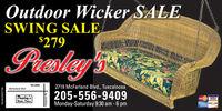Outdoor Wicker SALESWING SALE$279Przalay'S2719 McFarland Blvd., TuscaloosaRed LobsterMcFarland BlvdPresley'sWieker Pelace205-556-9409VISAMonday-Saturday 9:30 am - 6 pmAhERAN DESCOVERTA-NAS860198Hargrove Rd Outdoor Wicker SALE SWING SALE $279 Przalay'S 2719 McFarland Blvd., Tuscaloosa Red Lobster McFarland Blvd Presley's Wieker Pelace 205-556-9409 VISA Monday-Saturday 9:30 am - 6 pm AhERAN DESCOVER TA-NAS860198 Hargrove Rd