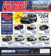 "EMPLOYEEPRICINGRENFREW 80earaTHÀNK YOU TO OURFIRST RESPONDERSWE APPRECIATE YOUJeepYOUR DOWNTOWN CHRYSLER CONNECTION0%FINANCING CONTINUES 25% OFF SERVICE S PARTTS FOR ALL FIRST RESPONDERS.2019 GRAND CHEROKEE LAREDOJUST SHOW YOUR GOv. ID.SHOP ROM THECOMFORTOF HOME$40DOWN$204/bi-weekly + Taxes and Fees96mo. @3.49% OACNO CONTACTWas: $49,995NOW: $36,999WEDELIVERDELIVERY!RENFREWIS PICKING UP THE TAB.DOWNDOWNDOWNUP TO $950in damage forgiveness en all trade vehicles. Thismeans we will be completely ignoring up $950of dings, scratches, broken windshields andmore. No need to dealwith these at your expenseS KH2017 JEEP PATRIOT SPORT101.057 KMSTKF IZ2013 RAM 1500 SXT2019 BIG HORN QUAD CAB$111$135$222Plus$10,000 FREE GASCash BackWas: $18,980NOW: $15,888Was: $18,987NOW: $14,555Was: $54,840NOW: $40,277for a year84mo. 05.99% oac60mo. O5.99% OAc96mo. 03.49% oMCDOWNDOWNDOWNDOWN6,621 KMSTKE 20014553,083 KHST I02018 JEEP WRANGLER SPORT2019 RAM BIGHORNCREW CAB2019 RAM 3500 TRADESMAN 2020 RAM LARAMIE NIGHTEDITION$205$236$407$342Was: $35,980NOW: $29,888Was: $59,965NOW: $42,850Was: $59,887NOW: $55,888Was: $79,880NOW: $68,30484mo. 05.99 oac96mo. 03.49% oac84mo. 05.99% one96mo. 0.99% OARENFREW RELIEF CALL: 1-888-553-7024 or EMAIL: FINANCE@RENFREWCHRYSLER.NETRENFREW S0yearsDODGRerifrew ChryslerHNVALELOCALLY OWNED AND OPERATEDWEST1920 Pumphouse Rd SW, Calgary403-266-1920| www.renfrewchrysler.comes Benzwn Service and Veterinary SpecialistVCA Canada WesternJeepYOUR DOWNTOWN CHNYSLER COMNECTIONJeep RAMThe Sentry Box""-WEIKLY PAYMENTS based on sale ""See dealer tor tull detalils. Vehicles may not be eacty an shown. Prometiom and incentives kable at time ef print. Ofers and campaigs can change without notion. Promotion apples te select in-stock Dodge, Chrynler, Jeep and Ram modehs.Sample finance sommary: 2019 Dodge Grand Caravan Slock 1453. Payments after promelon perlod: $14eekly, cont of berrewing 04.I6 moetha 5170. Total payments including cost et berrouing S30,358.08. A- payments de net include applicable tm. FREE GASFOR ONE FULL TEAR promotion applies ta vehicles financed at 7. APR, GAC Ram Heavy Duty and desel upped vehicles enchuded from prometion. EMPLOYEE PRICING RENFREW 80 eara THÀNK YOU TO OUR FIRST RESPONDERS WE APPRECIATE YOU Jeep YOUR DOWNTOWN CHRYSLER CONNECTION 0%FINANCING CONTINUES 25% OFF SERVICE S PARTTS FOR ALL FIRST RESPONDERS. 2019 GRAND CHEROKEE LAREDO JUST SHOW YOUR GOv. ID. SHOP ROM THE COMFORT OF HOME $40 DOWN $204 /bi-weekly + Taxes and Fees 96mo. @3.49% OAC NO CONTACT Was: $49,995 NOW: $36,999 WE DELIVER DELIVERY! RENFREW IS PICKING UP THE TAB. DOWN DOWN DOWN UP TO $950 in damage forgiveness en all trade vehicles. This means we will be completely ignoring up $950 of dings, scratches, broken windshields and more. No need to dealwith these at your expense S KH 2017 JEEP PATRIOT SPORT 101.057 KM STKF IZ 2013 RAM 1500 SXT 2019 BIG HORN QUAD CAB $111 $135 $222 Plus $10,000 FREE GAS Cash Back Was: $18,980 NOW: $15,888 Was: $18,987 NOW: $14,555 Was: $54,840 NOW: $40,277 for a year 84mo. 05.99% oac 60mo. O5.99% OAc 96mo. 03.49% oMC DOWN DOWN DOWN DOWN 6,621 KM STKE 200145 53,083 KH ST I0 2018 JEEP WRANGLER SPORT 2019 RAM BIGHORN CREW CAB 2019 RAM 3500 TRADESMAN 2020 RAM LARAMIE NIGHT EDITION $205 $236 $407 $342 Was: $35,980 NOW: $29,888 Was: $59,965 NOW: $42,850 Was: $59,887 NOW: $55,888 Was: $79,880 NOW: $68,304 84mo. 05.99 oac 96mo. 03.49% oac 84mo. 05.99% one 96mo. 0.99% OA RENFREW RELIEF CALL: 1-888-553-7024 or EMAIL: FINANCE@RENFREWCHRYSLER.NET RENFREW S0 years DODG Rerifrew Chrysler HNVALE LOCALLY OWNED AND OPERATED WEST 1920 Pumphouse Rd SW, Calgary 403-266-1920
