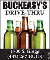 BUCKEASY'SDRIVE-THRU1700 S. Gregg(432) 267-BUCK284718 BUCKEASY'S DRIVE-THRU 1700 S. Gregg (432) 267-BUCK 284718