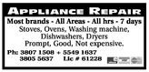 APPLIANCE REPAIRMost brands - All Areas - All hrs - 7 daysStoves, Ovens, Washing machine,Dishwashers, DryersPrompt, Good, Not expensive.Ph: 3807 1508 + 5549 16373805 5637Lic # 61228