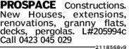 PROSPACE Constructions.New Houses, extensions,renovations, granny flats,decks, pergolas. L#205994cCall 0423 045 0292118568v9
