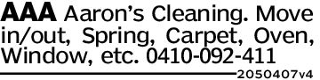 AAA Aaron's Cleaning. Movein/out, Spring, Carpet, Oven,Window, etc. 0410-092-4112050407v4