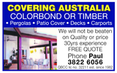 COVERING AUSTRALIAWe will not be beatenon Quality or price30yrs experienceFREE QUOTEPhone Paul3822 6056QBCC lic no. 32211 est. since 1982