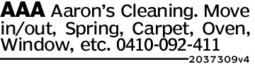 AAA Aarons Cleaning. Movein/out, Spring, Carpet, Oven,Window, etc. 0410-092-4112037309v4