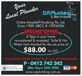 Your mberPluLocalOndre Arkadieff Plumbing Pty. Ltd.Since 1988 QBCC # 10906084SPECIAL OFFER4 Taps in your homere-washered & re-seated. Toilet & HotWater Unit checked for the set price of$88.00Inc GSTFor prompt reliable service & all your plumbing needsP - 0412 742 242After Hours 3345 5980www.oaplumbing.com.au