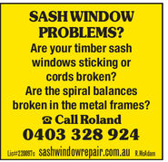 SASH WINDOWPROBLEMS?Are your timber sashwindows sticking orcords broken?Are the spiral balancesbroken in the metal frames? Call Roland0403 328 924Lic#220097csashwindowrepair.com.auR.McAdam