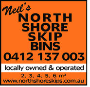 Neil'sNORTHSHORESKIPBINS0412 137 003locally owned & operated2, 3, 4, 5, 6 m3www.northshoreskips.com.au