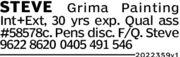 STEVE Grima PaintingInt+Ext, 30 yrs exp. Qual ass#58578c. Pens disc. FVO. Steve9622 8620 0405 491 54620223 59v1
