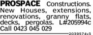 PROSPACE Constructions.New Houses, extensions,renovations, granny flats,decks, pergolas. L#205994cCall 0423 045 0292039 574v3