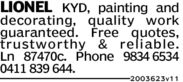 LIONEL KYD, painting anddecorating, quality workguaranteedFree quotes,trustworthy & reliable.Ln 87470c. Phone 9834 65340411 839 644.2003623 v1 1
