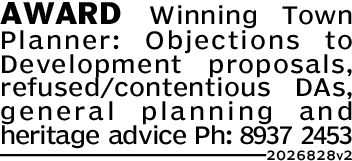 AWARD Winning TownPlannerObjections toDevelopment proposals,refused contentious DAS,general planning an dheritage advice Ph: 8937 24532026828NewsLocalNewspaper Publishers2 Holt St, Surry Hills, NSW 2010www.dailytelegraph.com.au/newslocal