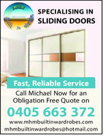 SPECIALISING INSLIDING DOORSFast, Reliable ServiceCall Michael Now for anObligation Free Quote on0405 663 372www.mhmbuiltinwardrobes.commhmbuiltinwardrobes@hotmail.com
