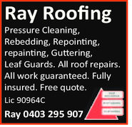 Ray RoofingPressure Cleaning,Rebedding, Repointing,repainting, Guttering,Leaf Guards. All roof repairsAll work guaranteed. Fullyinsured. Free quote.Lic 90964CRay 0403 295 907
