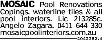MOSAIC Pool RenovationsCopings, waterline tiles & allpool interiors. Lic 213285C.Angelo Zagara. 0411 644 330mosaicpoolinteriors.com.au2042 382v4