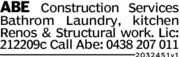 ABE Construction ServicesBathrom Laundry, kitchenRenos & Structural work. Lic:212209c Call Abe: 0438 207 0112032451 v1