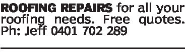 ROOFING REPAIRS for all yourroofing needs. Free quotesPh: Jeff 0401 702 289