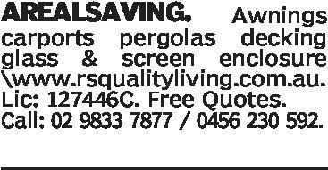 AREALSAVING. Awningscarports pergolas deckingglass & SCreen enclosurewww.rsqualityliving.com.au.Lic: 127446C. Free Quotes.Call: 02 9833 7877/0456 230 592.