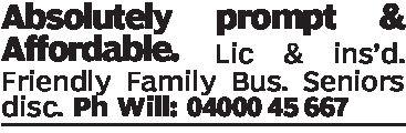 Absolutely prompt &Affordable Lic & ins'd.Friendly Family Bus. Seniorsdisc. Ph Will: 04000 45 667