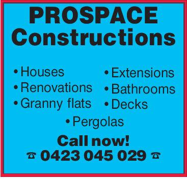 PROSPACEConstructions. Housese Extensions. Renovations BathroomsGranny flats .DecksPergolasCall now!0423 045 029