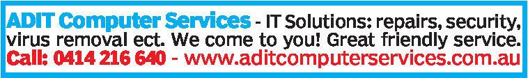 ADIT Computer Services - IT Solutions: repairs, securityvirus removal ect. We come to you! Great friendly service.Call: 0414 216 640 - www.aditcomputerservices.com.au