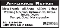 APPLIANCE REPAIRMost brands - All Areas - All hrs - 7 daysWashing Machine, Dishwashers, Ovens,Stoves, DryersPrompt, Good, Not expensive.Ph: 3219675033941959 Lic # 61228VISAMasterCardeftpos